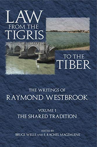law-from-the-tigris-to-the-tiber-the-writings-of-raymond-westbrook-2-vol-set