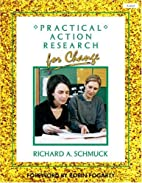Practical Action Research for Change by…