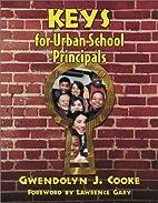 Keys To Success for Urban School Principals…