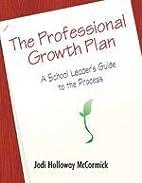 Professional Growth Plan, The by Jodi Peine
