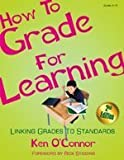 O&#39;Connor, Ken: How to Grade for Learning