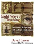 Lazear, David: Eight Ways of Teaching: The Artistry of Teaching With Multiple Intelligences