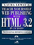 Lemay, Laura: Teach Yourself Web Publishing With Html 3.2 in 14 Days: Premier Edition (Teach Yourself (Teach Yourself))