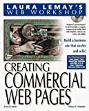 Lemay, Laura: Creating Commercial Web Pages (Laura Lemay's Web Workshop Series for Mac and PC)