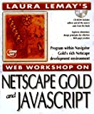 Lemay, Laura: Laura Lemay's Web Workshop: Netscape Navigator Gold 3 (Laura Lemay's Web Workshop Series)