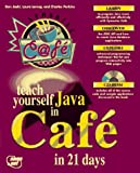Joshi, Daniel I.: Teach Yourself Java in Cafe in 21 Days (Sams Teach Yourself)