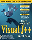 Olhasso, David: Teach Yourself Visual J++ in 21 Days (Sams Teach Yourself)