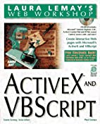 Laura Lemay's Web Workshop Activex and…