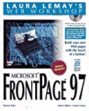 Tyler, Denise: Laura Lemay's Web Workshop: Microsoft Frontpage 97