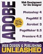 Adobe Web Design & Publishing Unleashed by…