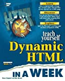 Campbell, Bruce: Teach Yourself Dynamic Html in a Week