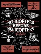 Helicopters before helicopters by E. K.…