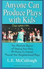 Anyone Can Produce Plays With Kids: The…