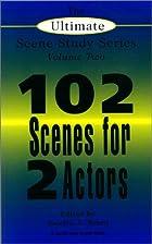 102 Scenes for 2 Actors (The Ultimate Scene…
