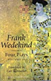Mueller, Carl R.: Wedekind Four Plays: Volume II