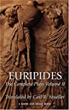Mueller, Carl R.: Euripides: The Complete Plays