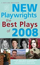 New Playwrights: The Best Plays of 2008 by…