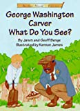 Benge, Janet: George Washington Carver What Do You See? (Another Great Achiever)
