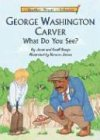 Benge, Janet: George Washington Carver What Do You See? Read-Along (Another Great Achiever Read-Along Series)