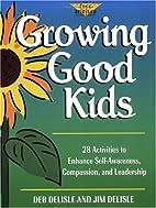 Growing Good Kids: 28 Activities to Enhance…