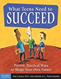 Benson, Peter L.: What Teens Need to Succeed: Proven, Practical Ways to Shape Your Own Future