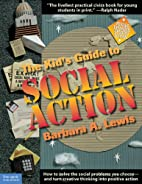 The Kid's Guide to Social Action: How to…