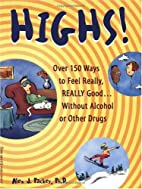 Highs! Over 150 Ways to Feel Really, Really…