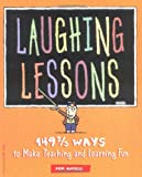 Nelson, Cynthia: Laughing Lessons: 149 2/3 Ways to Make Teaching and Learning Fun