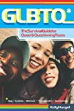 Huegel, Kelly: Glbtq: The Survival Guide for Queer and Questioning Teens