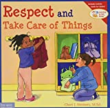 Meiners, Cheri J.: Respect and Take Care of Things (Learning to Get Along)