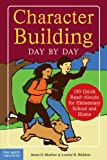 Mather, Anne D.: Character Building Day by Day: 180 Quick Read-Alouds for Elementary School And Home