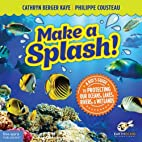 Make a Splash!: A Kid's Guide to…