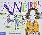 Weird!: A Story About Dealing with Bullying…