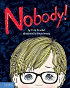 Nobody!: A Story About Overcoming Bullying…