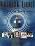 Poll, Julie: Guiding Light: The Complete Family Scrapbook