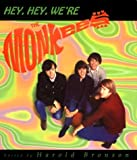 Bronson, Harold: Hey, Hey, We&#39;re the Monkees