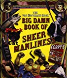 Von Hoffmann, Todd: Big Damn Book of Sheer Manliness