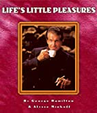 Life's Little Pleasures by George…
