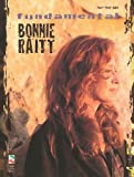 Bonnie Raitt: Fundamental Bonnie Raitt: Piano/Vocal/Guitar Songbook