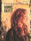 Bonnie Raitt: Fundamental Bonnie Raitt: Piano/Vocal/Guitar Songbook