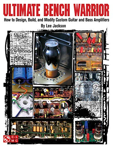 ultimate-bench-warrior-how-to-design-build-and-modify-custom-guitar-and-bass-amps