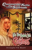 Christopher PN Maselli: Commander Kellie and the Superkids Vol. 8: The Year Mashela Stole Christmas