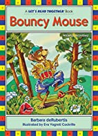 Bouncy Mouse (Let's Read Together) by…