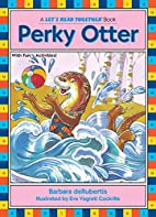Perky Otter (Let's Read Together) by Barbara…