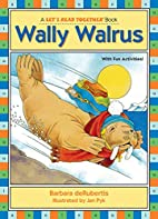 Wally Walrus (Let's Read Together) by…