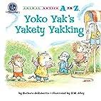 Yoko Yak's Yakety Yakking (Animal Antics A…
