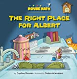 Daphne Skinner: The Right Place for Albert (Mouse Math)