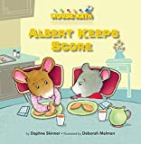 Daphne Skinner: Albert Keeps Score (Mouse Math)