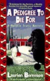 Berenson, Laurien: A Pedigree to Die For: A Melanie Travis Mystery