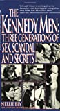 Bly, Nellie: The Kennedy Men: Three Generations of Sex, Scandal and Secrets
